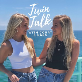 Twin Talk with Court and Cass
