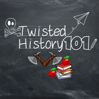 Twisted History 101 Podcast