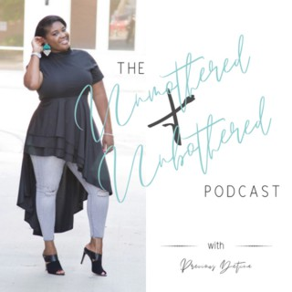 Unmothered + Unbothered Podcast