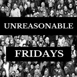 Unreasonable Fridays