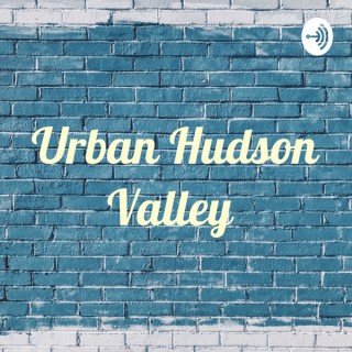 Urban Hudson Valley