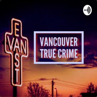 Vancouver True Crime