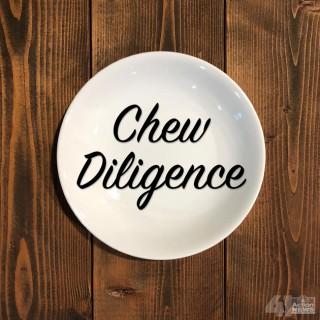 Chew Diligence