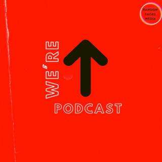 We're UP Podcast
