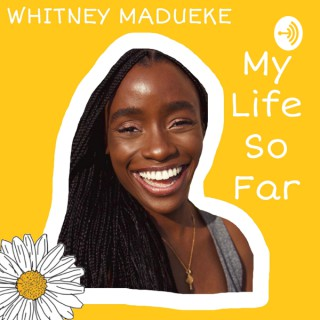 Whitney Madueke: My Life So Far