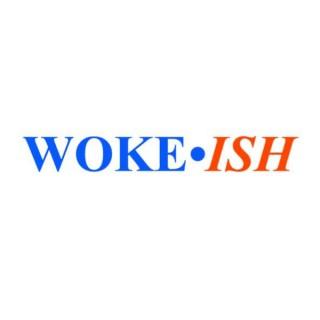 Wokeish Podcast