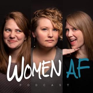 Women AF Podcast