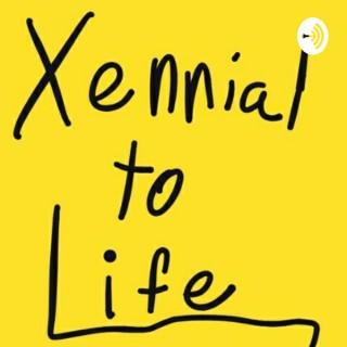 Xennial to Life