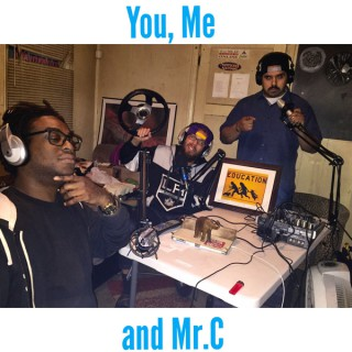 You, Me and Mr.C Show