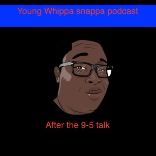 Young Whippa Snappa Podcast