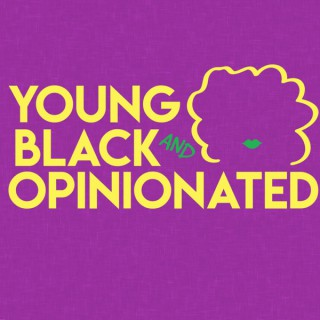 Young, Black & Opinionated