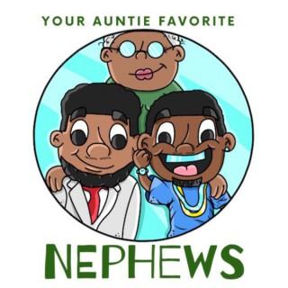 Your Aunties Favorite Nephews