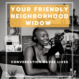 Your Friendly Neighborhood Widow