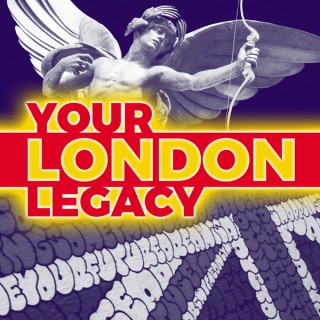 Your London Legacy