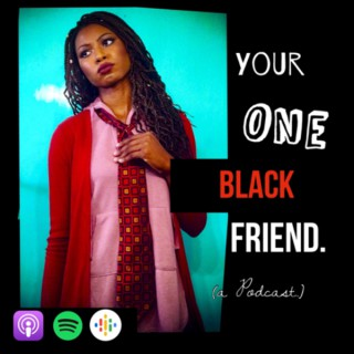 Your One Black Friend