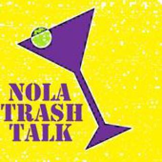 NOLA TRASH TALK
