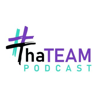 #ThaTeam Podcast