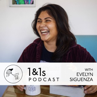 1&1s with Evelyn Siguenza