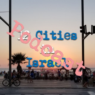 12 Cities in Israel Podcast