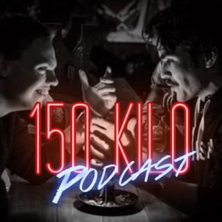 150 Kilo Podcast