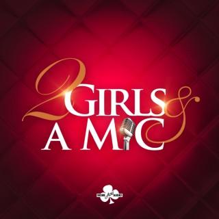 2 Girls & A Mic
