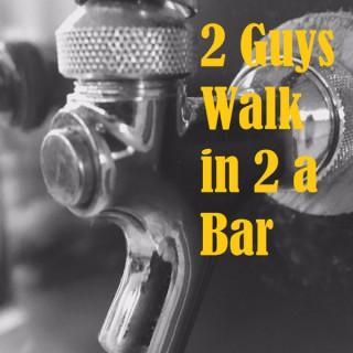 2 Guys Walk in 2 a Bar