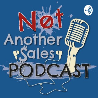 Not Another Sales Podcast