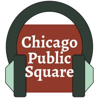 Chicago Public Square Podcasts