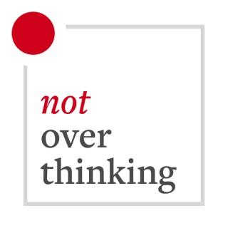 Not Overthinking