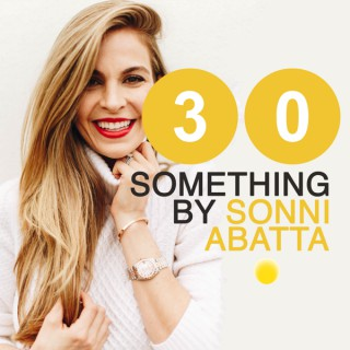 30 Something with Sonni Abatta