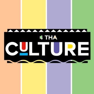 4 Tha Culture Podcast