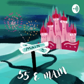 55 and Main: A Disney Podcast