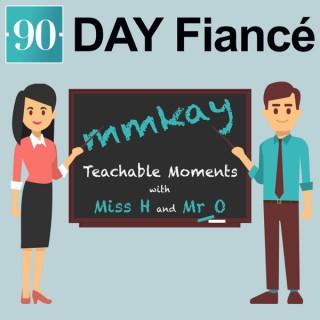 90 Day Fiance Mmkay