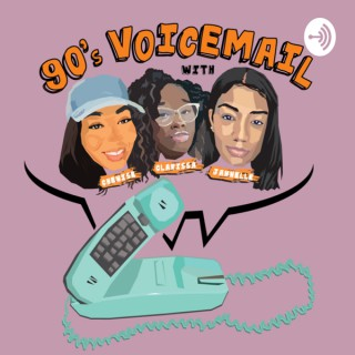 90's Voicemail Podcast