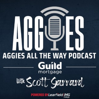 Aggies All The Way Sports Podcast