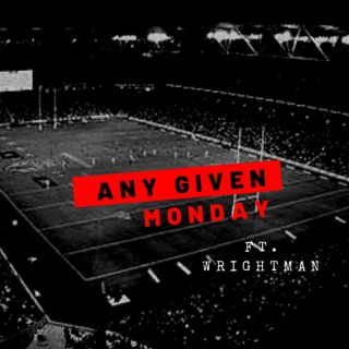 Any Given Monday