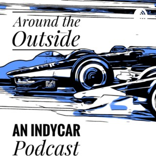 Around the Outside: an Indycar Podcast