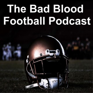 The Bad Blood Football Podcast