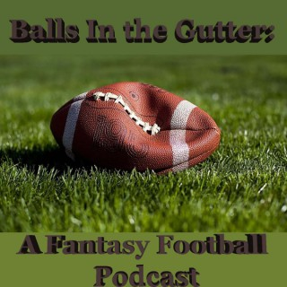 Balls In the Gutter: A Fantasy Football Podcast