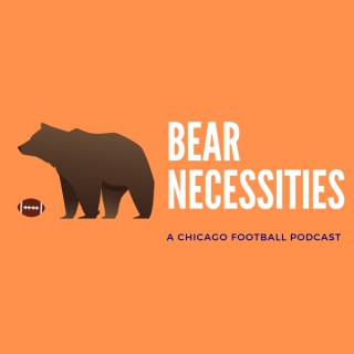 Bear Necessities: A Chicago Football Podcast
