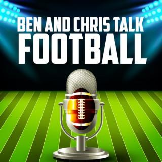 Ben and Chris Talk Football
