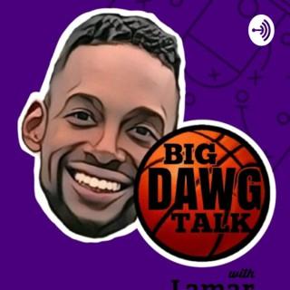 Big Dawg Talk
