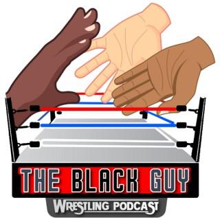 Black Guy Wrestling Podcast