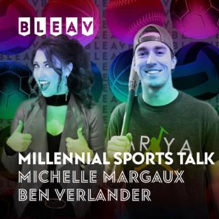 Bleav in Millennial Sports Talk