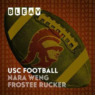 Bleav in USC Football with Frostee Rucker and Nara Weng