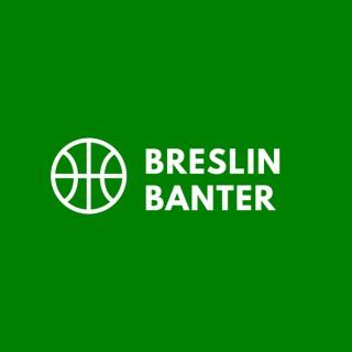 Breslin Banter