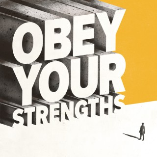Obey Your Strengths