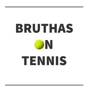 Bruthas on Tennis