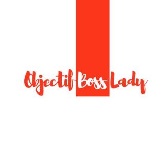 Objectif Boss Lady