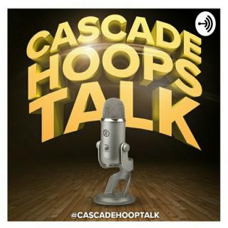 Cascade Hoops Talk